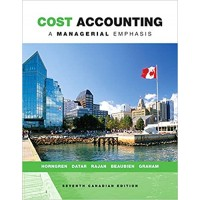 Solutions Manual - Cost Accounting: A Managerial Emphasis - 7th Canadian Edition