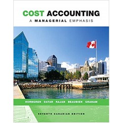 Test Bank - Cost Accounting: A Managerial Emphasis - 7th Canadian Edition
